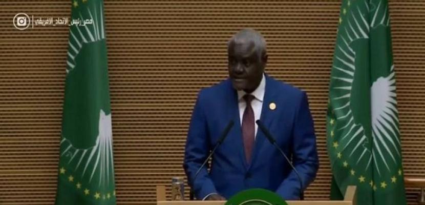 رئيس المفوضية الأفريقية : حريصون على التعاون مع الرئيس السيسي